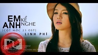 Em Kể Anh Nghe ( Cột Mốc 23 OST ) - Linh Phi [OFFICIAL MUSIC VIDEO]