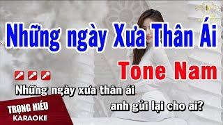 Karaoke Những Ngày Xưa Thân Ái Tone Nam Nhạc Sống | Trọng Hiếu