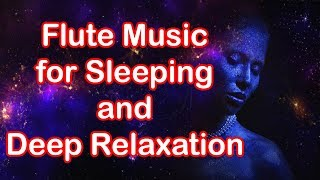 Flute Music for Sleeping and Deep Relaxation - 3 Hours