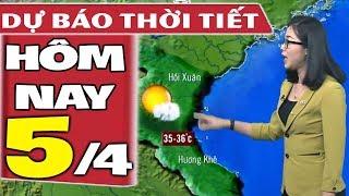 Dự báo thời tiết hôm nay mới nhất ngày 5/4   Dự báo thời tiết 3 ngày tới