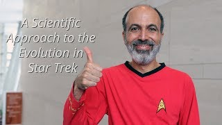 A Scientific Approach to the Evolution in Star Trek video