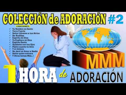 1 HORA DE ADORACIÓN - Colección de Adoración MMM #2 (2015) - HD