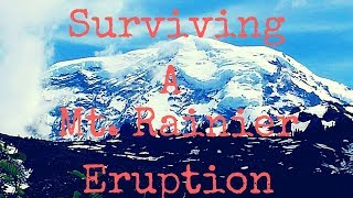 Surviving a Mt Rainier Eruption