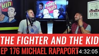 The Fighter and the Kid - Episode 176: Michael Rapaport
