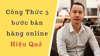 Công thức 5 bước bán hàng online hiệu quả | Biết Thích Tin Mua 🙌