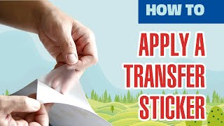Preparing and Applying A Transfer Sticker