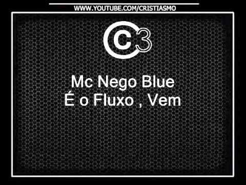 Baixar Mc Nego Blue   É o Fluxo, Vem [MUSICA NOVA 2013]