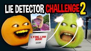 Annoying Orange - The Lie Detector Challenge #2!