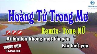 Karaoke Hoàng Tử Trong Mơ Remix | Tone Nữ Nhạc Sống | hoàng tử trong mơ karaoke remix