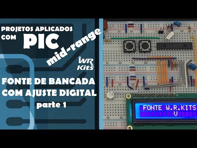 FONTE DE BANCADA COM AJUSTE DIGITAL (p1) | Projetos com PIC-Mid Range #12