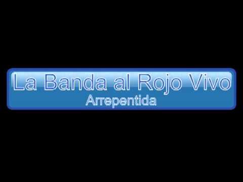 La Banda al Rojo Vivo - Arrepentida