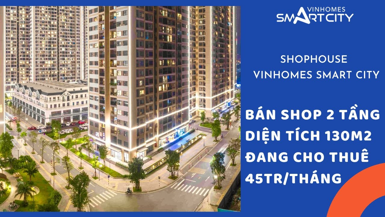 Bán Shophouse Vinhomes Smart City 131m2 shop 2 tầng 11,9 tỷ đang cho thuê 45tr/tháng - 0962.346.333 video