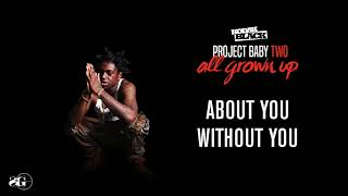 Kodak Black - About You Without You [Official Audio]