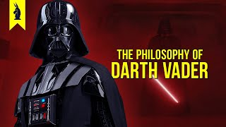 The Philosophy of DARTH VADER – Wisecrack Edition