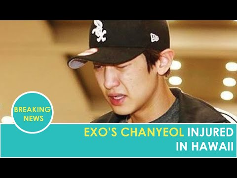 EXO's Chanyeol Injured in Hawaii