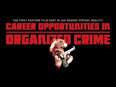 "Trailer for ""Career Opportunities in Organized Crime,"" the first virtual reality feature film."