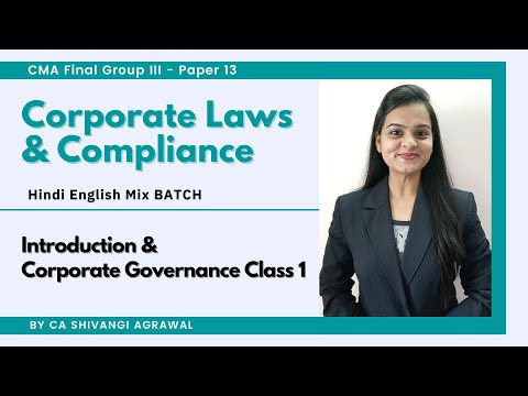 video Corporate Laws & Compliances By CA Shivangi Agrawal CMA Final Full Courses