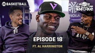 Al Harrington | Ep 18 | ALL THE SMOKE Full Podcast | SHOWTIME Basketball