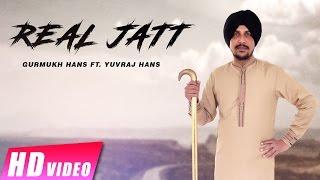 Real Jatt – Gurmukh Hans Ft Yuvraj Hans
