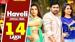 Haveli | Vicky Kajla & Kriti Verma | Ruchika Jangid | Latest Haryanvi Songs Haryanavi 2019 | Sonotek