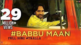 Babbu Maan - Tralla ||| Full Video ||| 2013 ||| Talaash