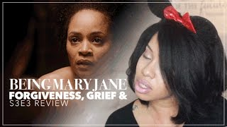 Forgiveness, Grief & Being Mary Jane Eps. 3 | Jouelzy