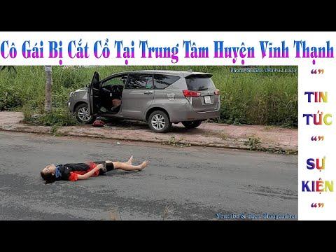 Cô Gái Trẻ Bị Cắt Cổ Chết Tại Trung Tâm Huyện Vĩnh Thạnh, TP. Cần Thơ_25-08-2019