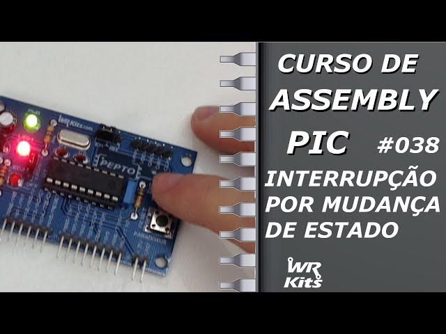 INTERRUPÇÃO POR MUDANÇA DE ESTADO | Assembly para PIC #038