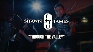 Through The Valley - Shawn James | Gaslight Sessions