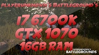 Battlegrounds | i7 6700k | GTX 1070 | 16GB RAM [ULTRA] [1080p]