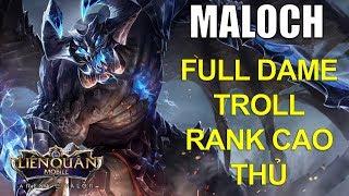 Vác Maloch cầm tốc biến lên đồ Full dame vào rank cao thủ troll game Arena of Valor Maloch