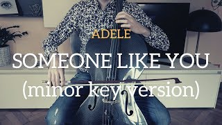 Adele - Someone like you for cello and piano - minor key version (COVER)