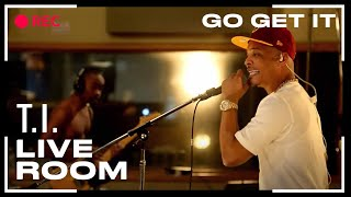 """T.I. - """"Go Get It"""" captured from The Live Room"""