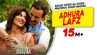 Adhura Lafz – Rahat Fateh Ali Khan – Baazaar Video HD