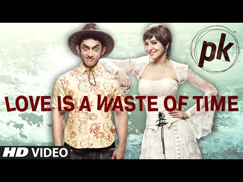 Exclusive: 'Love is a Waste of Time' VIDEO SONG | PK | Aamir Khan | Anushka Sharma | T-series
