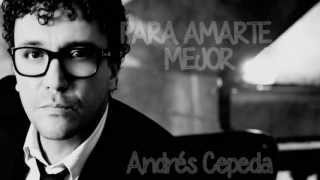 Para amarte mejor  Andrés Cepeda