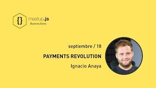 Payments Revolution - Ignacio Anaya