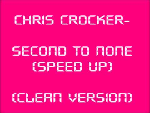 Chris Crocker- Second To None CLEAN VERSION (speed up)