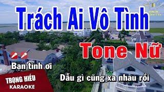 Karaoke Trách Ai Vô Tình Tone Nữ Nhạc Sống   Trọng Hiếu