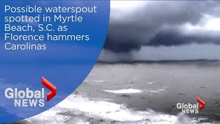 Hurricane Florence: Tornado watch issued after possible waterspout spotted in Myrtle Beach