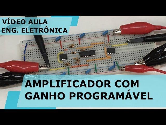 AMPLIFICADOR COM GANHO PROGRAMÁVEL | Vídeo Aula #244