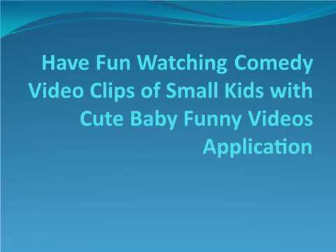Have Fun Watching Comedy Video Clips of Small Kids with Cute Baby Funny Videos Application