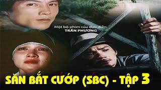 Săn Bắt Cướp 3 | Cô Đơn | Phim Việt Nam Cũ Đặc Sắc