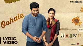 Jaanu- Oohale Song Lyric Video- Sharwanand, Samantha..