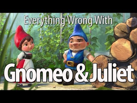 Everything Wrong With Gnomeo & Juliet