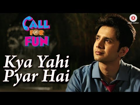Kya Yahi Pyar Hai - Call For Fun - Zaan Khan & Shubhangi Mehrotra - Amitabh Narayan - Lalit Pandit