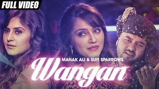 Wangan – Manak Ali Ft Sufi Sparrows