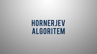 Kaj je Hornerjev algoritem?