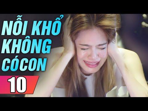 Nỗi Khổ Không Có Con Tập 10 | Phim Tình Cảm Thái Lan Mới Hay Nhất Lồng Tiếng