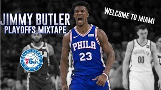 Jimmy Butler 2018-2019 Playoffs Mixtape  | Welcome To Miami Heat